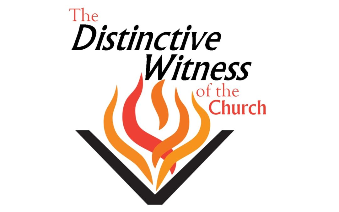 The Distinctive Witness of the Church Sermon Series