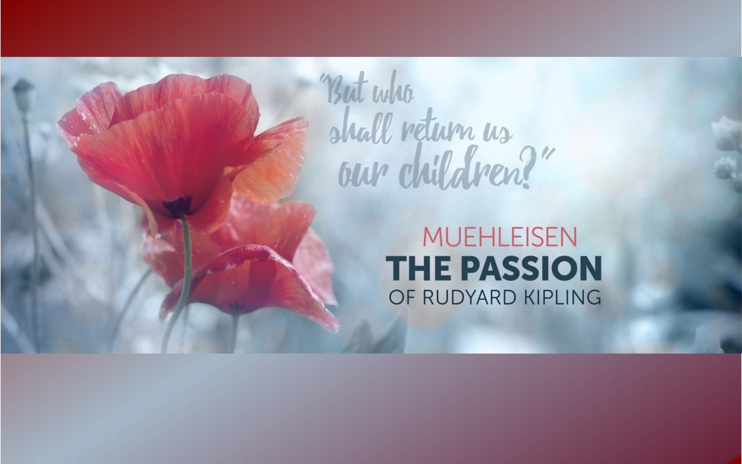 THE PASSION of Rudyard Kipling by John Muehleisen