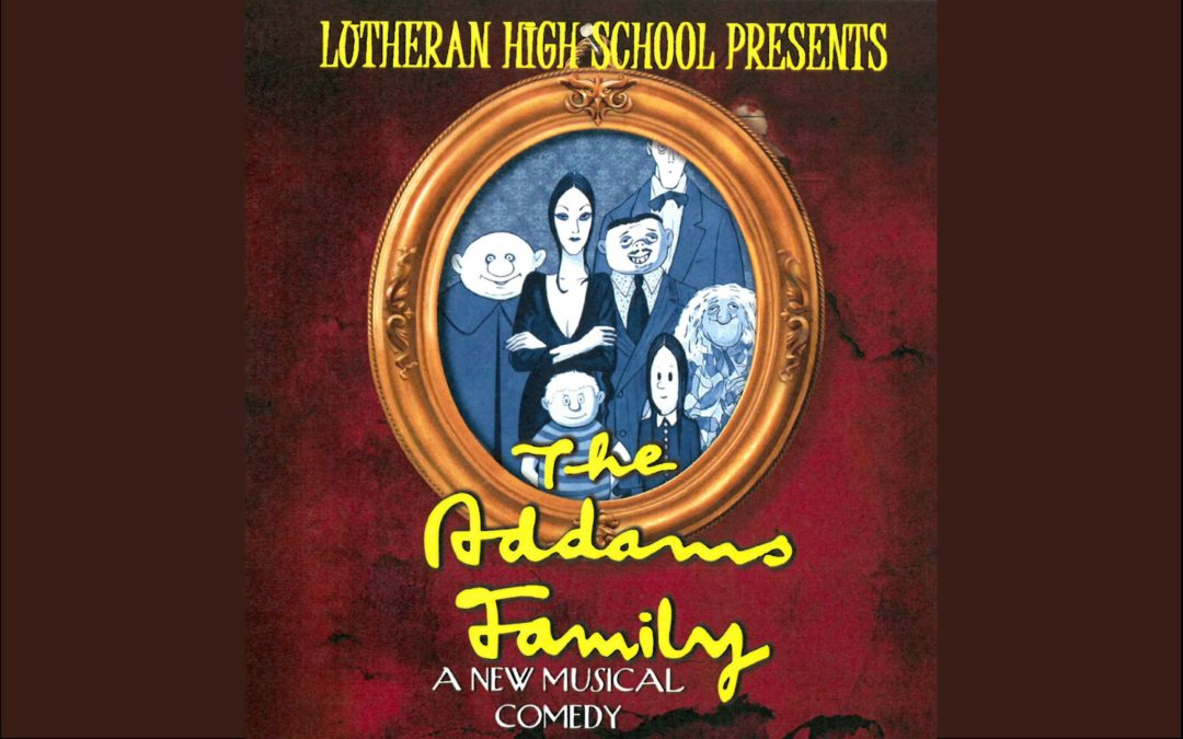 The Addams Family Play at Lutheran High