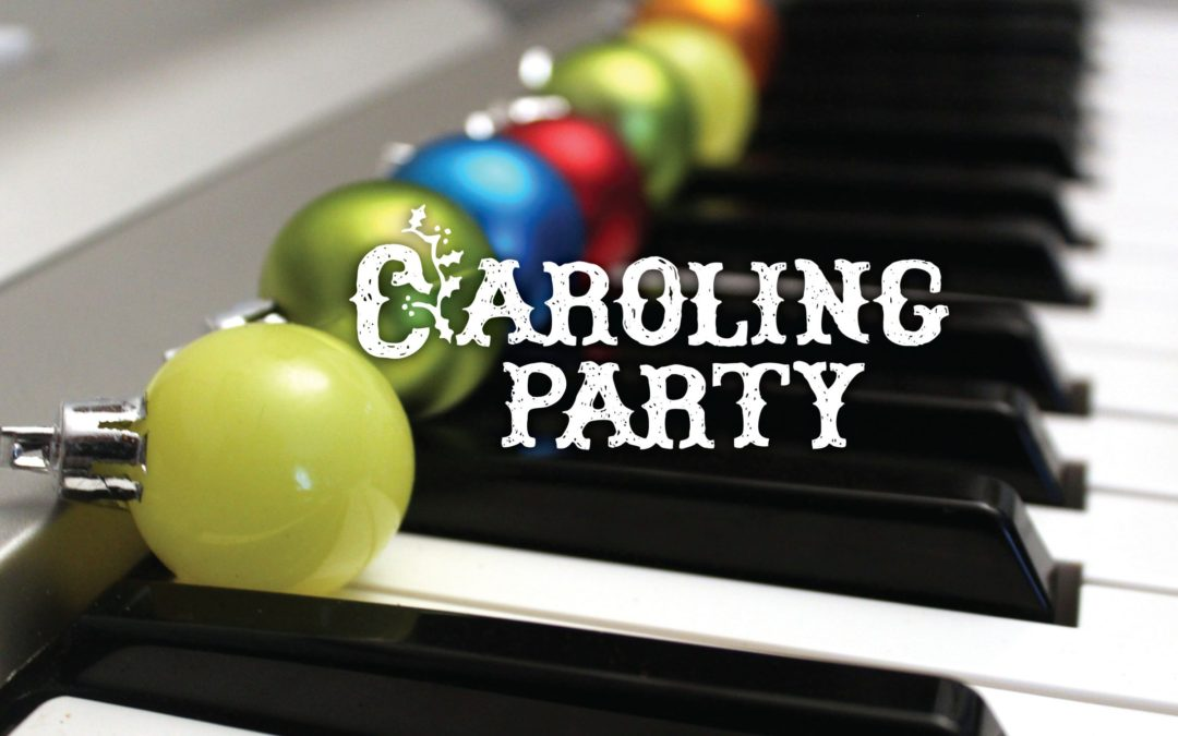 Make a Joyful Noise—Christmas Caroling – Dec. 9