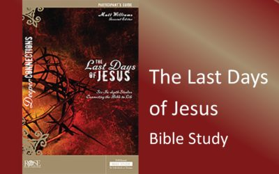 The Last Days of Jesus Bible Study