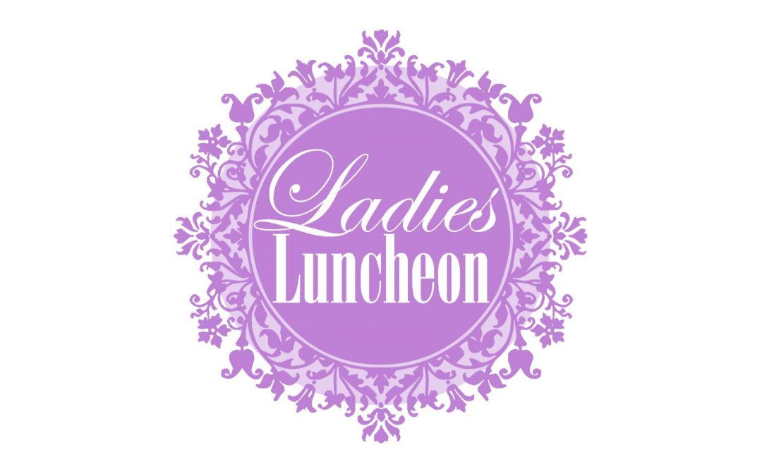Ladies Spring Luncheon – May 7
